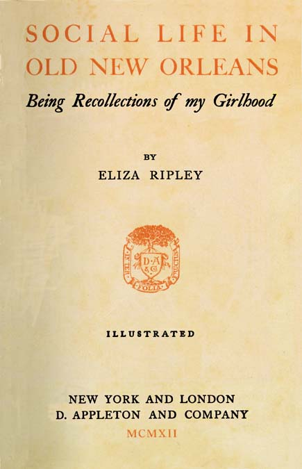 1912 Social Life in Old New Orleans by Eliza Ripley